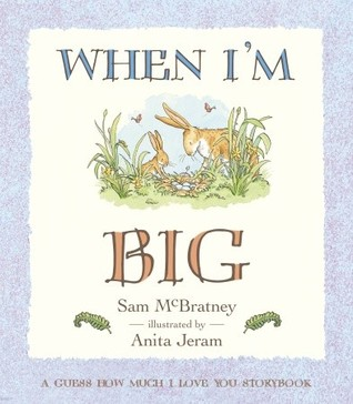 When I'm Big: A Guess How Much I Love You Storybook