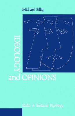 Ideology and Opinions: Studies in Rhetorical Psychology
