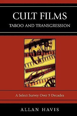 Cult Films: Taboo and Transgression: A Select Survey Over 9 Decades