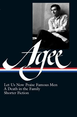 Let Us Now Praise Famous Men, A Death in the Family, and Shorter Fiction