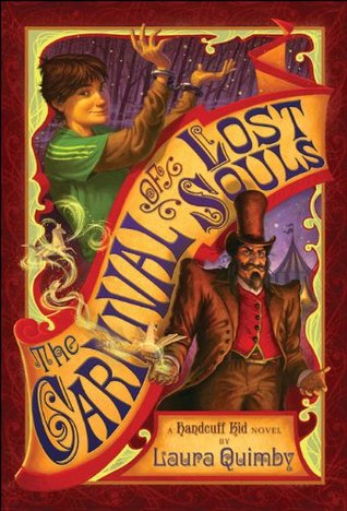 The Carnival of Lost Souls : A Handcuff Kid Novel