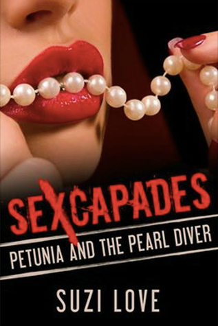 Sexcapades: Petunia and the Pearl Diver