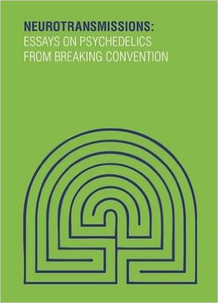 Neurotransmissions: Essays on Psychedelics from Breaking Convention