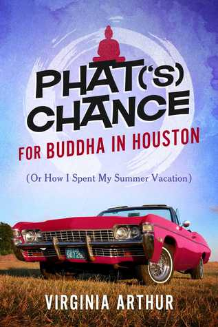 Phat('s) Chance for Buddha in Houston (Or How I Spent My Summer Vacation)