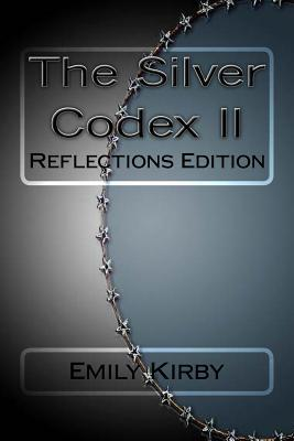 The Silver Codex II: Reflections Edition (The Silver Codex #2)